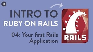 Intro to Rails: Your First Rails App