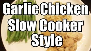 Delicious Garlic Chicken Recipe (slow Cooker Style)