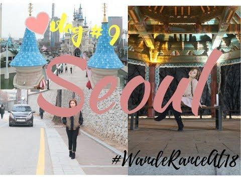 Vlog#9: Day1&2 in Seoul #WondeRanceAt18 (Lotte World, Namsan Tower, Goblin)   RanceCagsawa