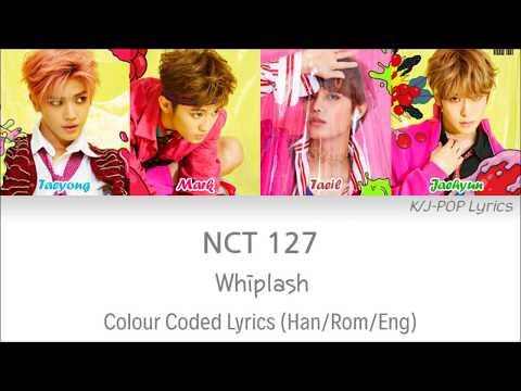 NCT 127 (엔씨티 127) - Whiplash Colour Coded Lyrics (Han/Rom/Eng)