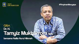QnA - Dekan FIAI UII | Dr. H. <b>Tamyiz</b> Mukharrom, MA.