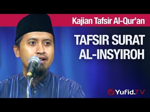 Kajian Tafsir Al Quran: Tafsir Surat Al Insyiroh #1 Kandungan Global - Ustadz Abdullah Zaen, MA