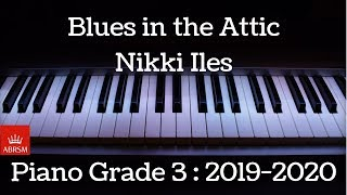 Blues in the Attic | Nikki Iles | ABRSM Piano Grade 3 | 2019 - 2020 | HQ