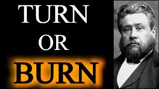 Charles Spurgeon Sermon - Secret Sins (Turn...or Burn)
