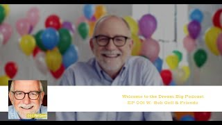 001 Welcome to the Dream Big Podcast with Bob Goff & Friends