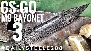 CS:GO DAMASCUS M9 BAYONET: Part 3
