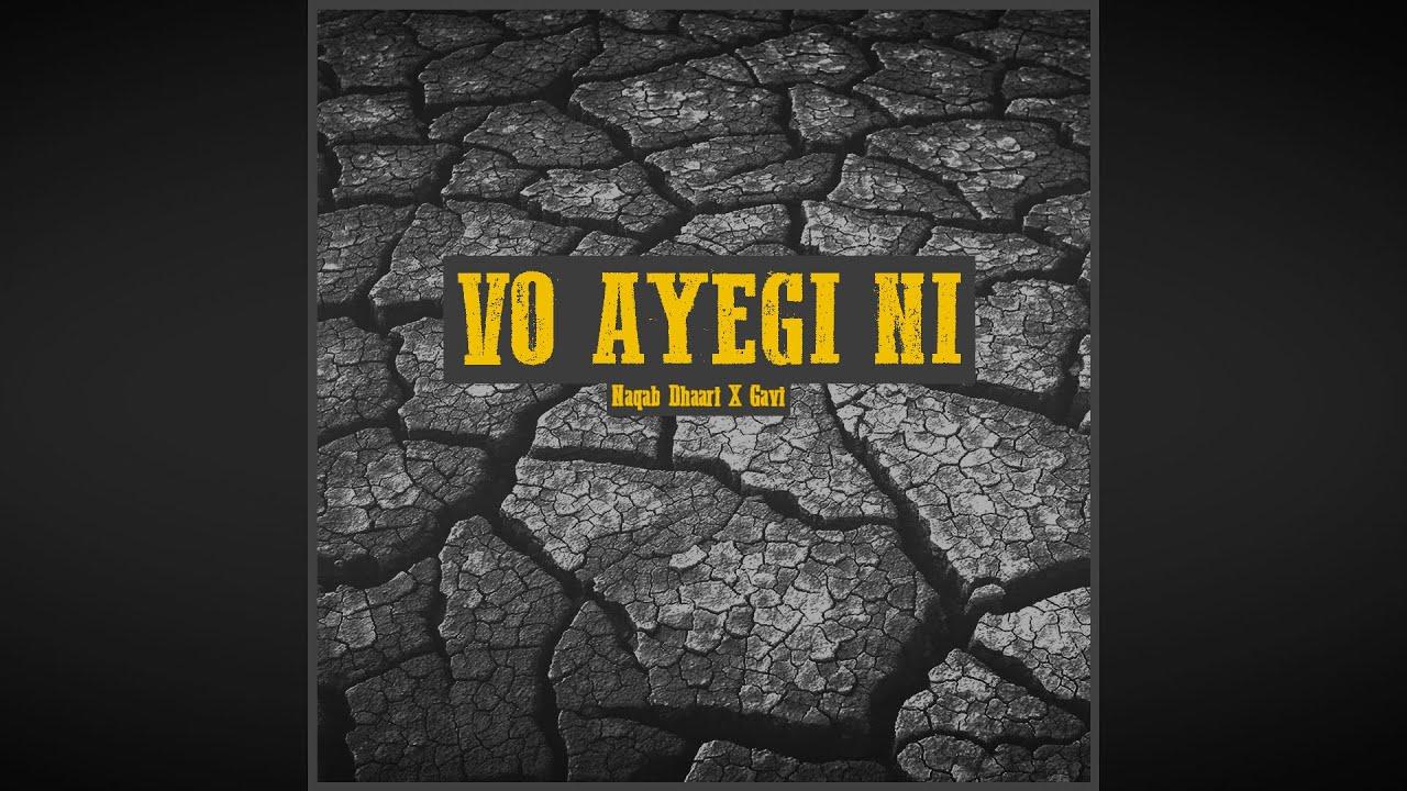 Download Vo Ayegi Ni   Naqab Dhaari x Gavi [Official Audio] [2021]