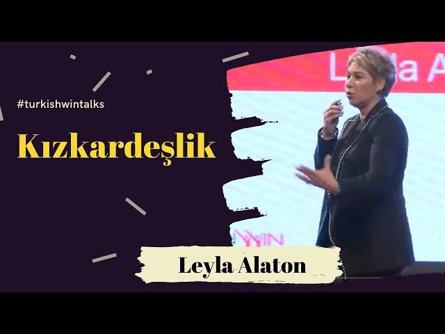 Leyla Alaton | Kızkardeşlik