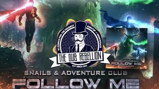 Snails & Adventure Club - Follow Me (feat. Sara Diamond)