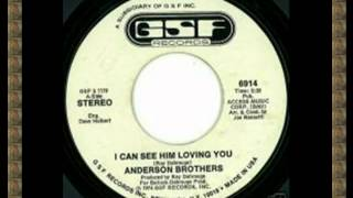 I CAN SEE HIM LOVING YOU   ANDERSON BROTHERS GSF