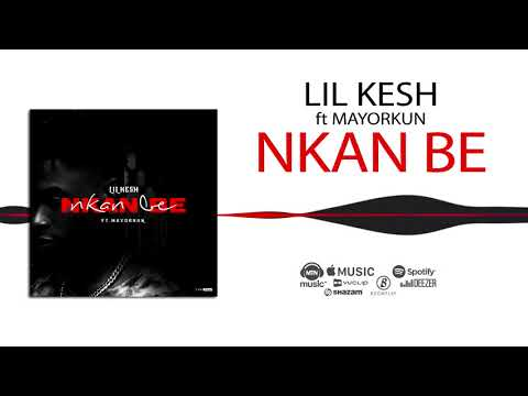 Lil Kesh – Nkan Be [Official Audio] ft. Mayorkun