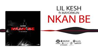 Lil Kesh - Nkan Be [Official Audio] ft. Mayorkun.mp3