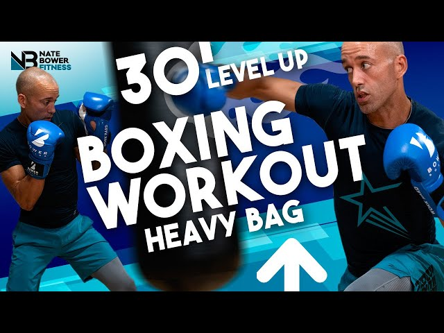 30 Minute LEVEL UP Boxing Workout // Heavy Bag Workout 2 // NateBowerFitness