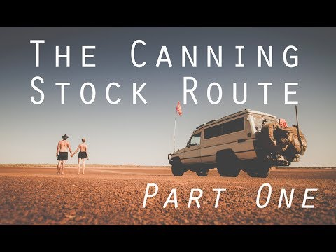 Canning Stock Route - Part One
