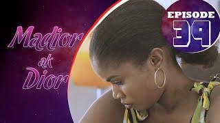 Madior Ak Dior - Épisode 39 [Saison 01]