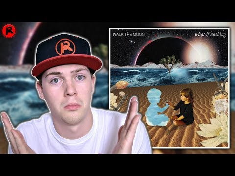 WALK THE MOON - WHAT IF NOTHING | ALBUM REVIEW