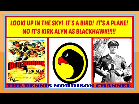 MATINEE IDOL KIRK ALYN PLAYS BLACKHAWK!!!!!