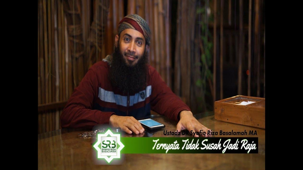 Ternyata Mudah Jadi Raja  -  Ustadz DR Syafiq Riza Basalamah MA