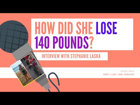 how-did-she-lose-140-pounds?-interview-with-stephanie-laska,-author-&-creator-of-dirty,-lazy,-keto