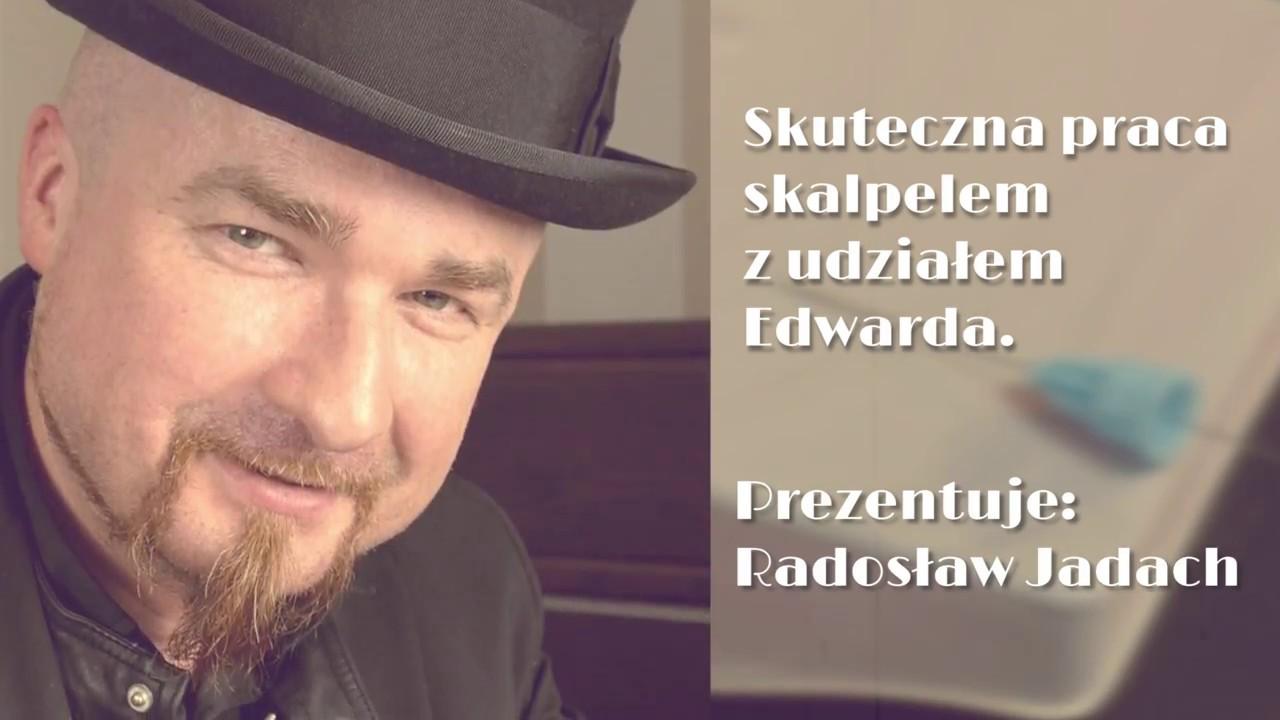 CHIRURGIA: Dr Radosław Jadach - Skuteczna praca skalpelem z udziałem Edwarda. [5]
