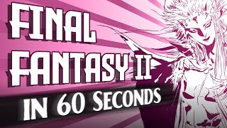 Final Fantasy II Told in 60 Seconds
