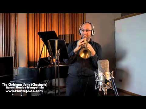 The Christmas Song (Chestnuts) - Aaron Stanley, Trumpet
