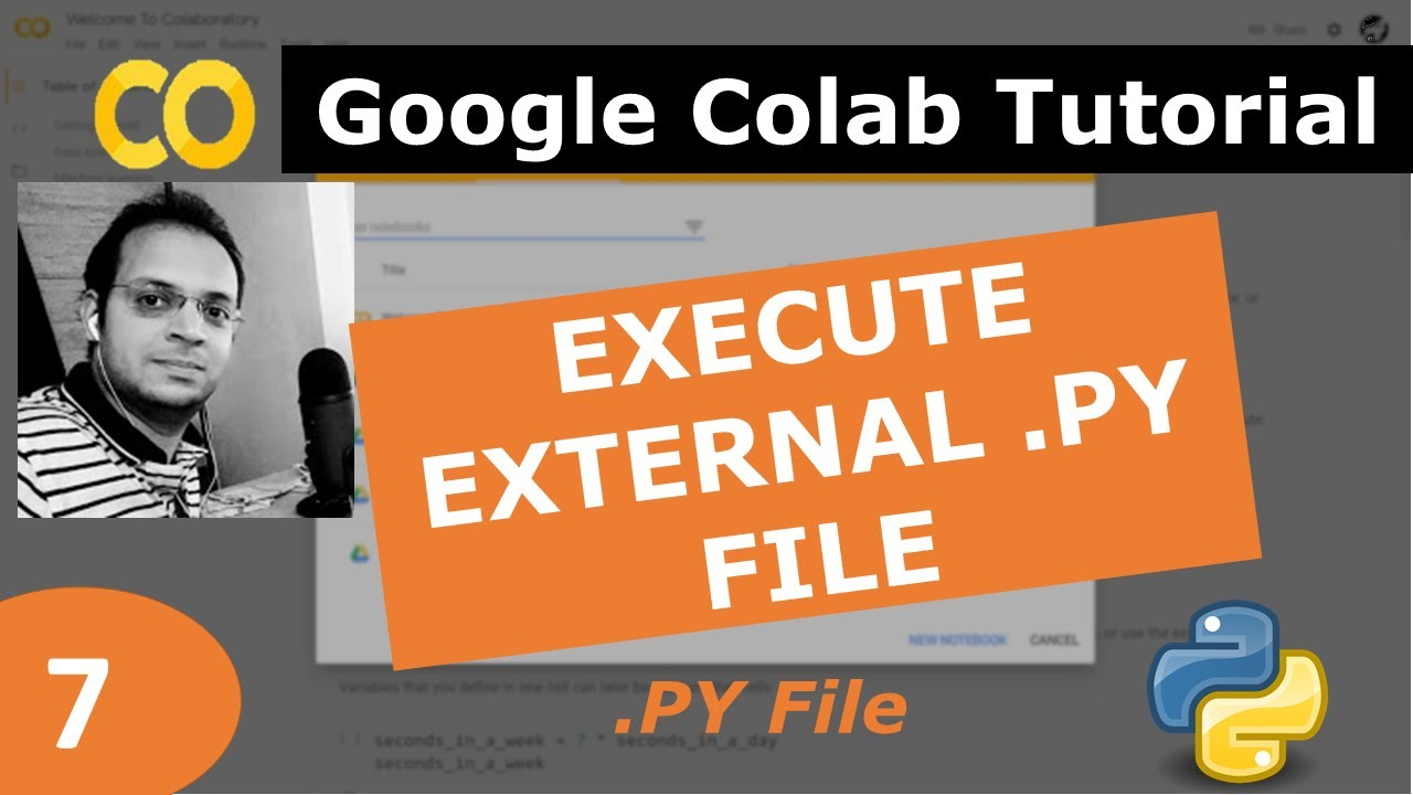 Download 7) Google Colab Tutorial | How to Execute external Python (.py) File