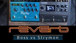 Boss RV-500 vs Strymon Big Sky - Comparing the main reverb types