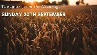 Thoughts from the Vicarage - Sunday 20th September