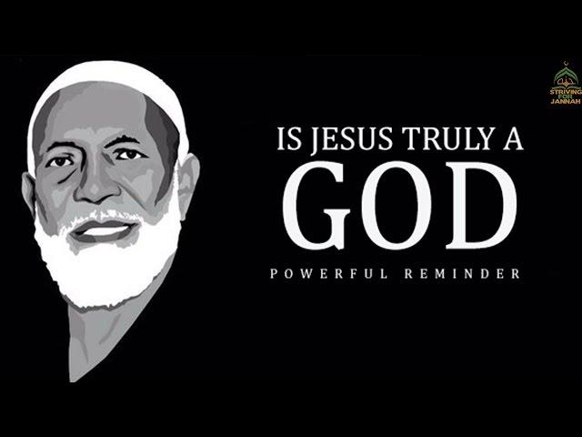 Is Jesus Truly A God ┇Ahmed Deedat