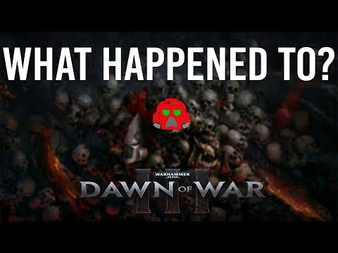 What Happened to Dawn of War 3?- When Good Sequels Go Bad
