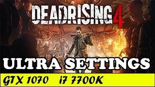 Dead Rising 4 (Ultra Settings) | GTX 1070 + i7 7700K [1080p 60fps]