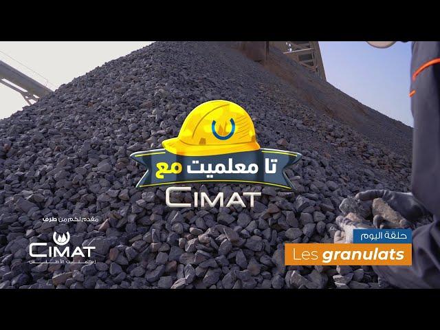 Tam3almite M3a CIMAT : Les Granulats