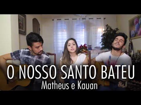 O nosso Santo Bateu - Matheus e Kauan  Emely Rodrigues part. Lincon e Tiago