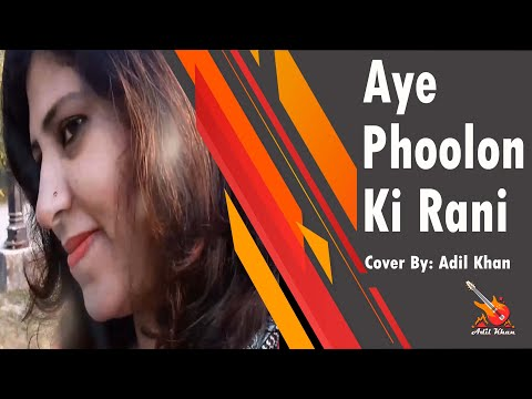 Aye Phoolon Ki Rani | Mohd. Rafi | Sonu Nigam | Arzoo 1965 Songs | Cover By Adil Khan