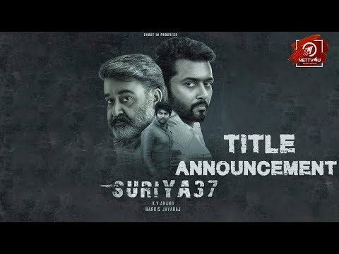 Suriya 37 Title is Here   Mohanlal   Arya   Samuthirakani   Sayyeshaa Saigal   Anand K.V