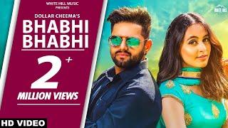 Bhabhi Bhabhi (Full Song) Dollar Cheema - New Punjabi Songs 2017-Latest Punjabi Songs 2017