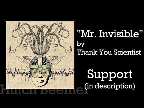 Thank You Scientist - Mr. Invisible Lyrics
