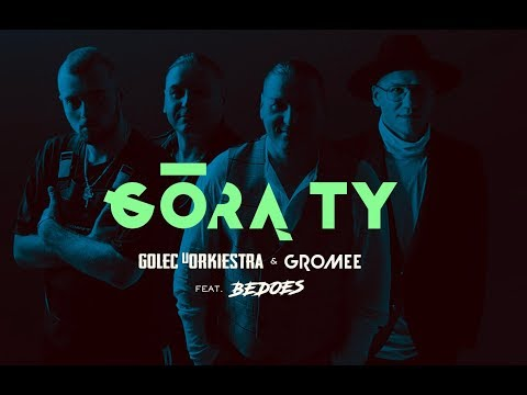 GÓRĄ TY - & GROMEE feat. BEDOES