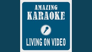 Living on Video (Karaoke Version) (Originally Performed By Trans-X)