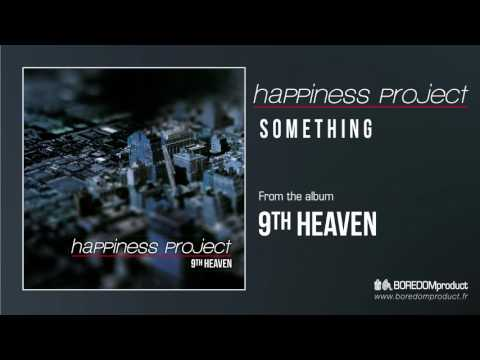 HAPPINESS PROJECT - Something