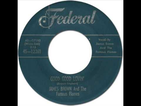JAMES BROWN & THE FAMOUS FLAMES - GOOD GOOD LOVIN
