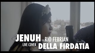Download lagu Jenuh Rio Febrian cover by Della Firdatia