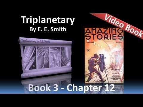 Chapter 12 - Triplanetary by E. E. Smith -...