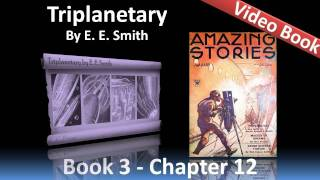 Book 3: Triplanetary - Chapter 12: Worm, Submarine, and Freedom. Cl...