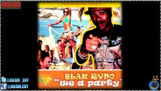 Blak Ryno - We A Party [May 2012]