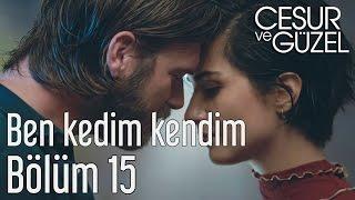 Video Cesur ve Güzel 15. Bölüm - Sezen Aksu - Ben Kedim Kendim download MP3, 3GP, MP4, WEBM, AVI, FLV Juli 2018