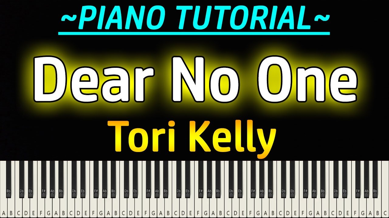 Tori Kelly   Dear No One Piano Tutorial   YouTube