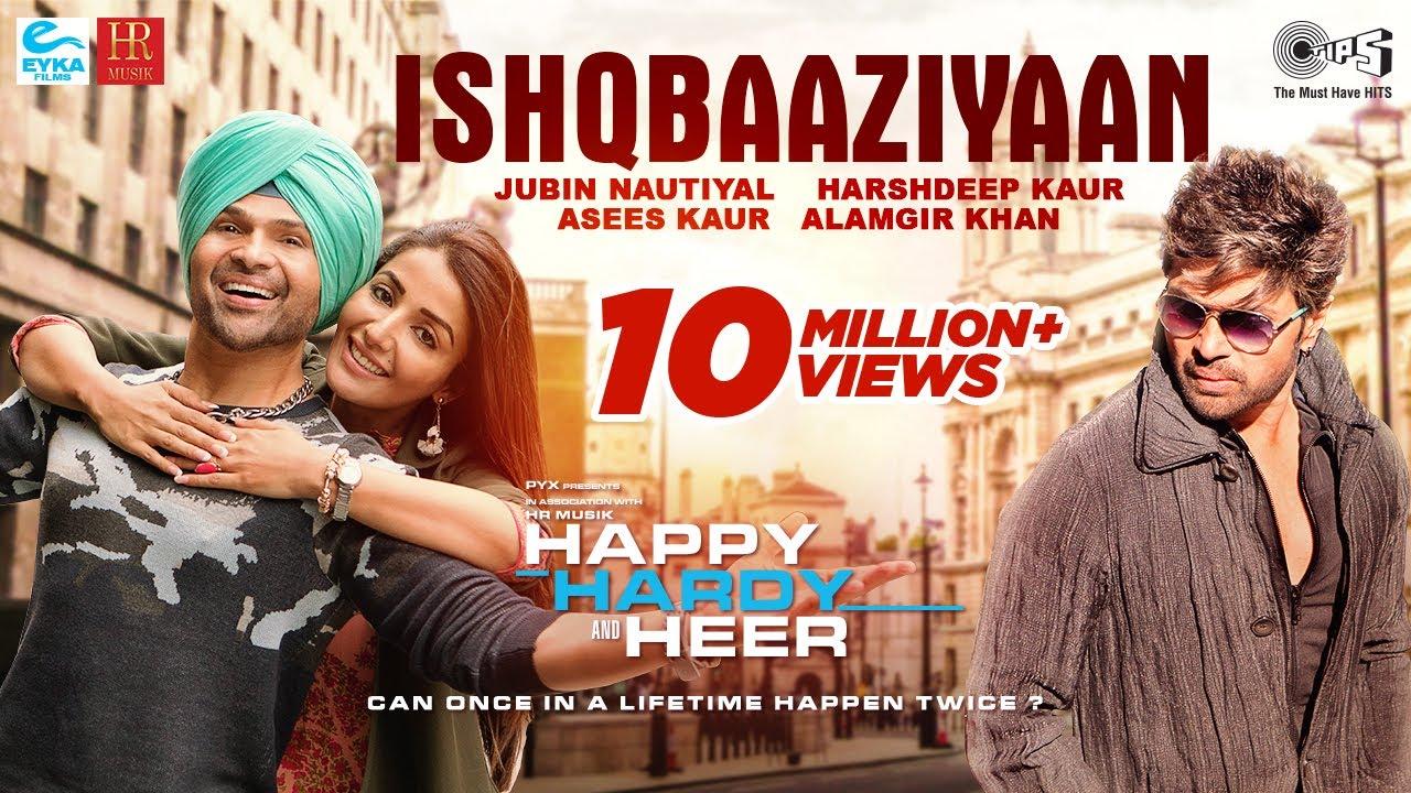 Download Ishqbaaziyaan Official Song - Happy Hardy And Heer | Himesh Reshammiya,Sonia | Jubin,Harshdeep,Asees