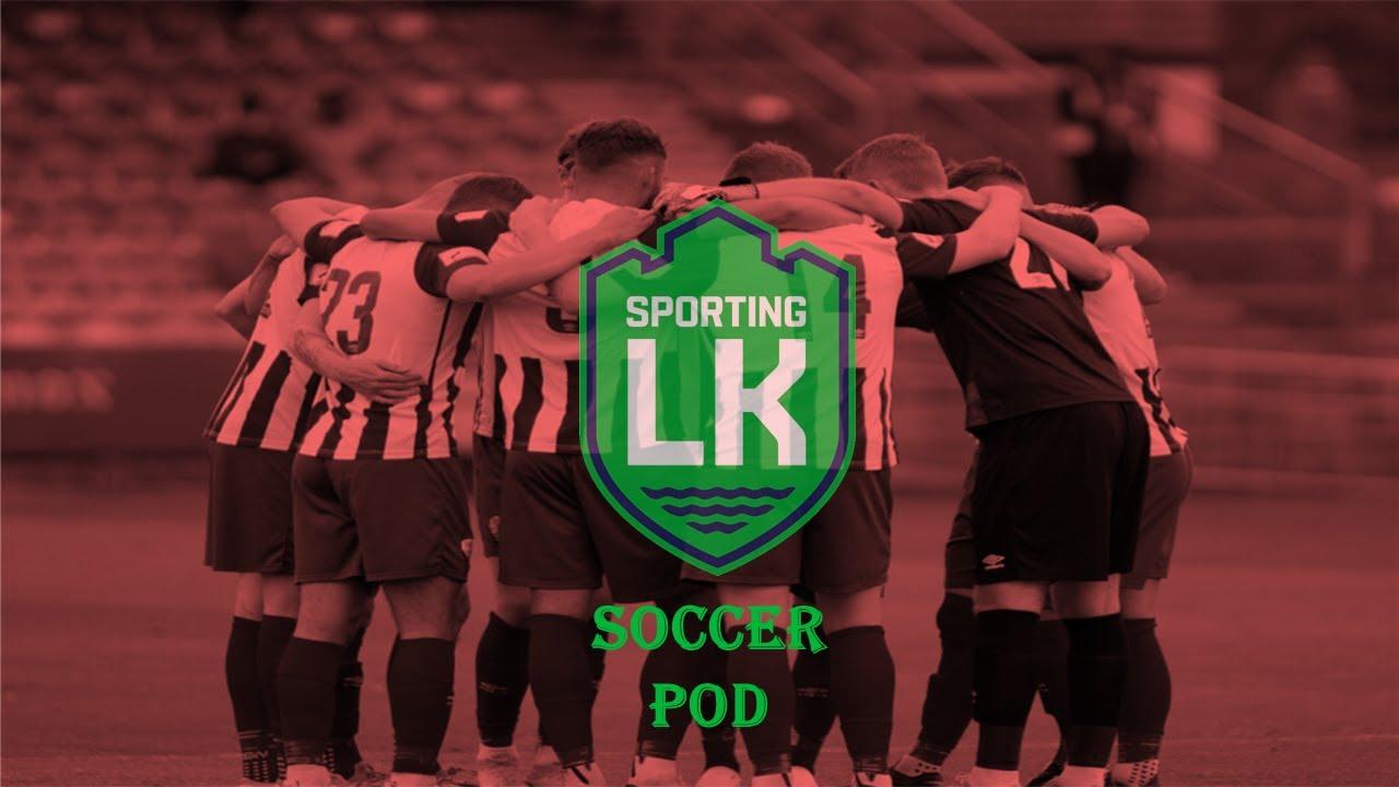 Sporting LK Soccer Pod EP23 | Treaty prepare for Cork City, Munster Junior Cup & More!